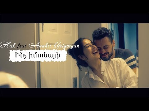 hak---inch-imanayi-feat.-anahit-grigoryan-(official-video)