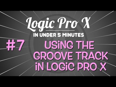 Logic Pro X in Under 5 Minutes: Using the Groove Track