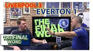 Liverpool 3-1 Everton   The Final Word