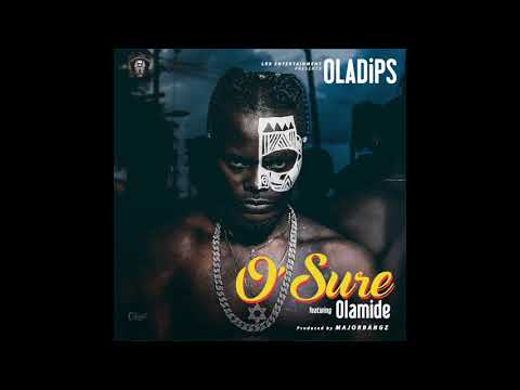 Oladips ft Olamide - O' Sure (Official Audio)