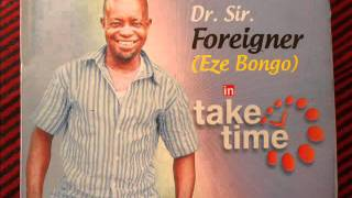 Dr Sir Foreigner - Take time 1.wmv