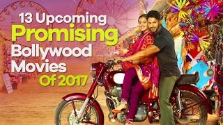 13 upcoming promising bollywood movies of 2017 | spotboye