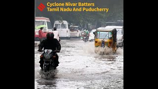 Cyclone Nivar Batters Tamil Nadu And Puducherry