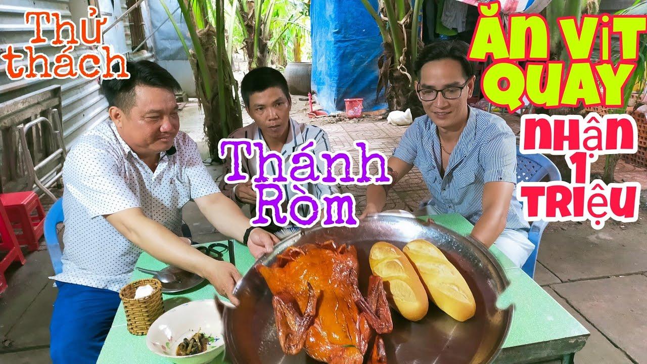 Minh Hiền food thử thách Thánh Ròm ăn hết con Vịt quay,thưởng ngày 1 triệu lTâm Chè Vĩnh Long