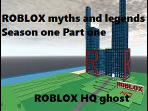 Roblox HQ ghost | ROBLOX Myths and Legends season 1 part 1