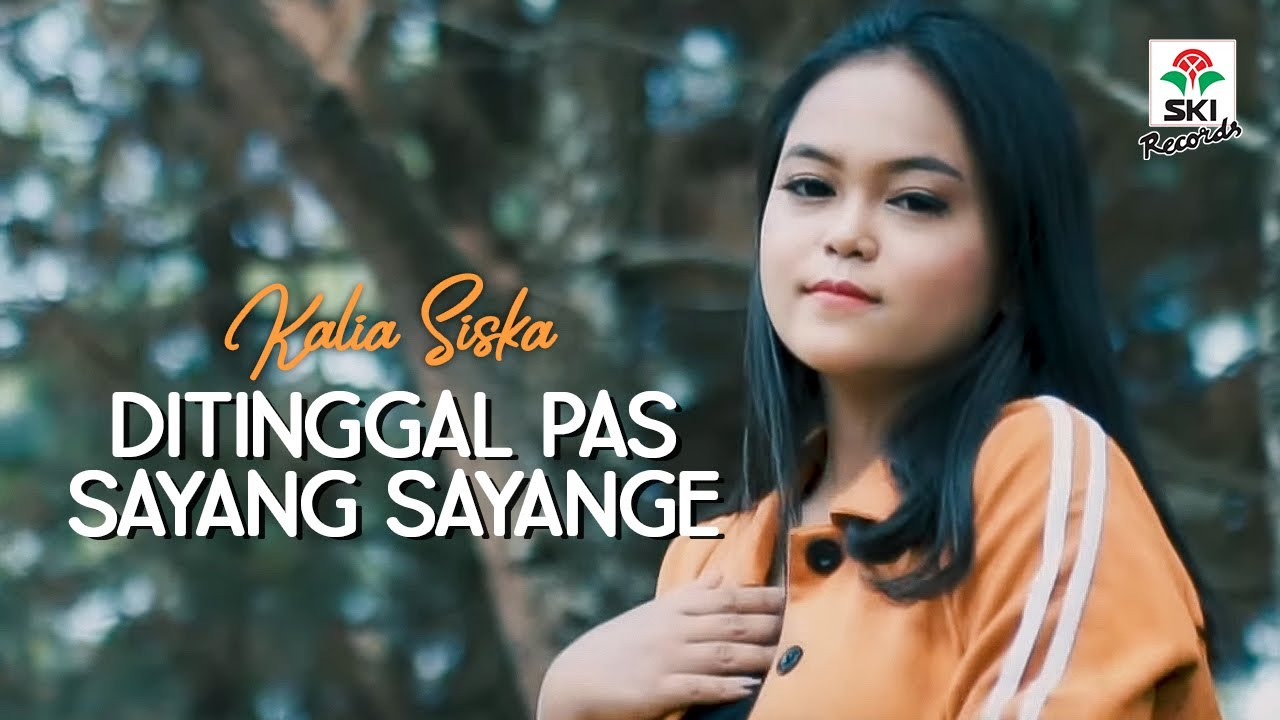 Kalia Siska - Ditinggal Pas Sayang Sayange (Official Music Video)