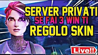 🔴 privati Server | Regalo Skin a Chi FA WIN | Live Fortnite ita