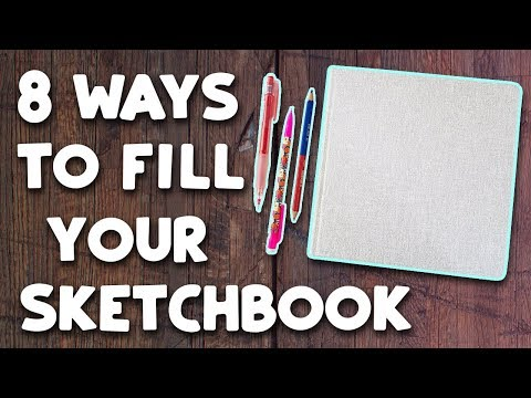 How to Start (& FILL) Your Sketchbook!