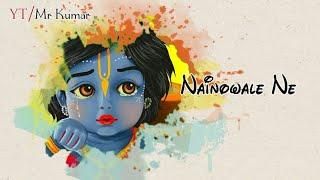 Nainowale Ne Song WhatsApp Status Video | Mr Kumar