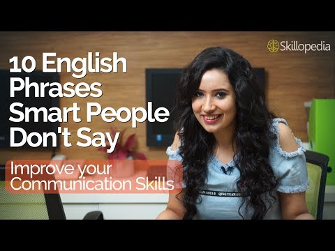10 Phrases Smart People Never Say - Improve your Communication Skills