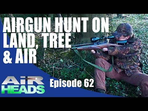 Airgun hunt on land, tree, and air - AirHeads episode 62