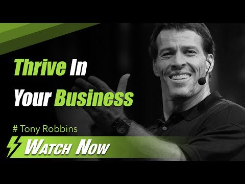 Tony Robbins. Mastering The Art Of Communication To Thrive In Your Business