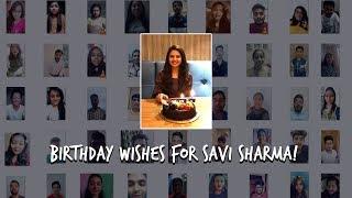 Savi Sharma - Birthday Wishes from Fans!