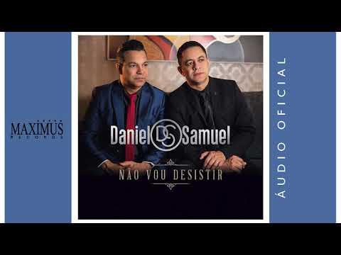 Não Vou Desistir - Daniel & Samuel Áudio  Completo