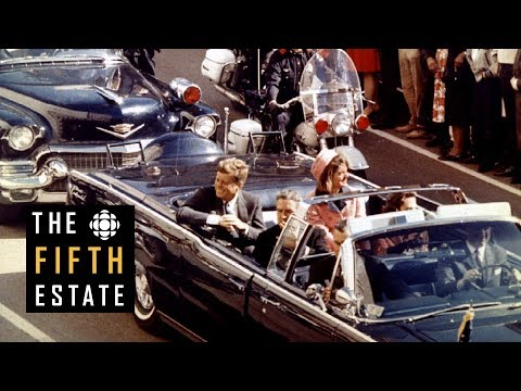 The JFK Files : The Murder of a President - The Fifth Estate