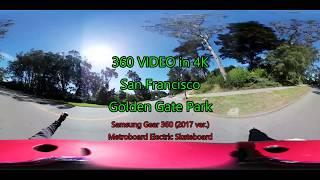 Samsung Gear 360 VIDEO in 4K : San Francisco  Golden Gate Park on an electric skateboard.