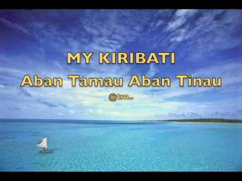 MY KIRIBATI: ABAN TAMAU ABAN TINAU_TMaquak Production - Kiribati@tm..