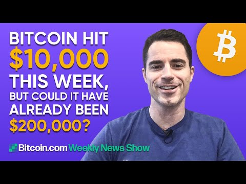 Bitcoin Hit $10,000 This Week, But Could It Have Already Been $200,000?