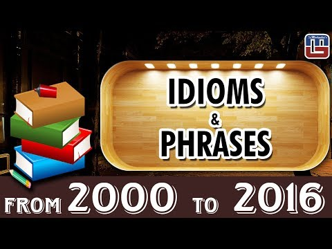 IDIOMS & PHRASES { FROM 2000 TO 2016 } | ENGLISH | SSC SPECIAL 2017