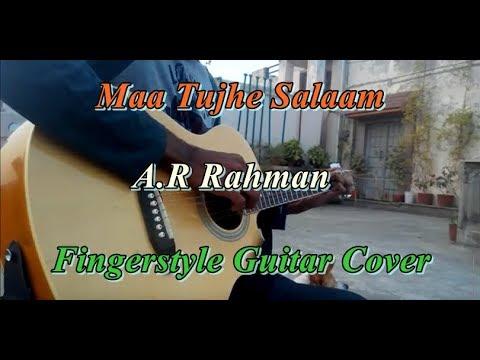 Maa Tujhe Salaam- A.R Rahman Guitar Cover