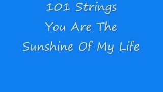 101 Strings - You Are The Sunshine Of My Life