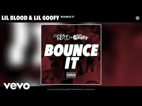Lil Blood, Lil Goofy - Bounce It (Audio)
