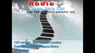 Muzica Fratii De la Toflea si Isaura Dinca , Marian Mocanu 2014 2013 Mix 103 Minute