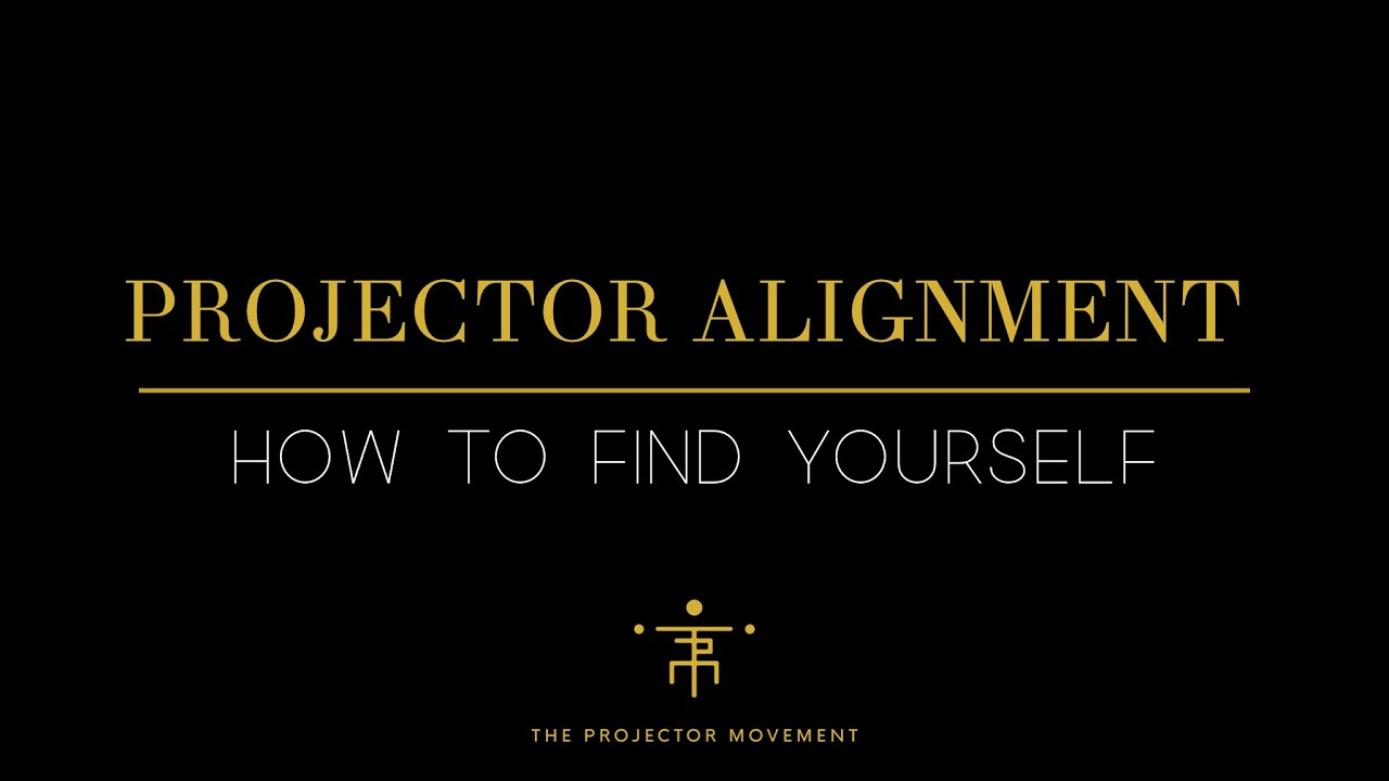 Projector Alignment | How To Find Yourself