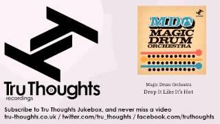 Magic Drum Orchestra - Drop It Like It