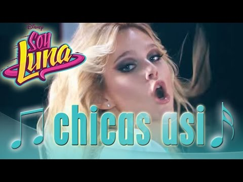 SOY LUNA - Song: CHICAS ASÍ | Disney Channel Songs