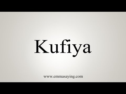 How To Pronounce Kufiya