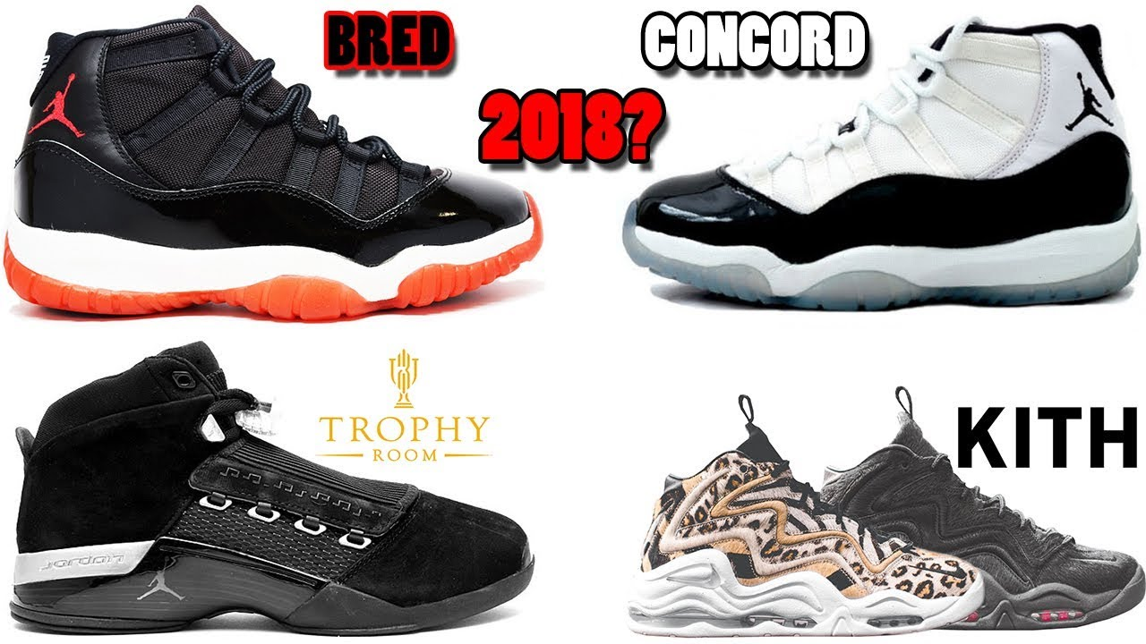 hot sale online f0472 b3cd5 AIR JORDAN 11 BRED + CONCORD RUMORED FOR 2018, TROPHY ROOM JORDAN 17?, KITH  PIPPEN 1 AND MORE