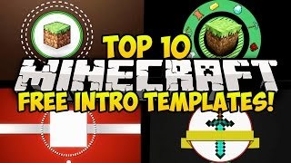 TOP 10 FREE MINECRAFT INTRO TEMPLATES! (FREE DOWNLOAD, FREE INTROS) (Sony Vegas) (Top 10 Intros)