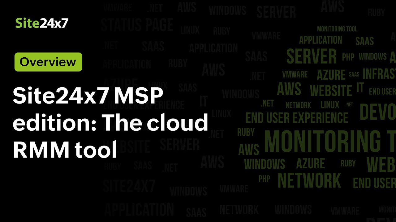 Site24x7 MSP edition: The remote monitoring and management (RMM) tool from the cloud