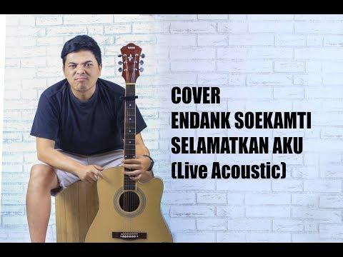 ENDANK SOEKAMTI - Selamatkan Aku (Live Acoustic Cover)