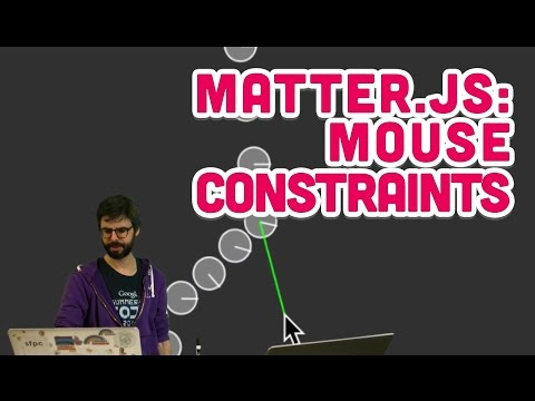 5 21: Matter js: Mouse Constraints - The Nature of Code