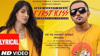 Gambar cover First Kiss: Yo Yo Honey Singh Ft. Ipsitaa (Lyrical) Bhushan K|Lil Golu, Singhsta, Hommie D, DirGifty