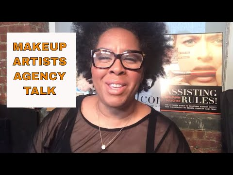 Makeup Artist Agency Talk  The  WHY, HOW, And Please Follow These Rules TALK Part 1