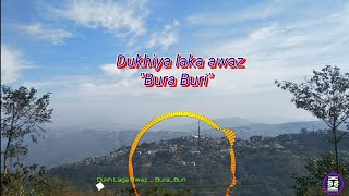 Dukhiya laka Awaz - Bura Buri | Nagamese song | Lyrics(edited)