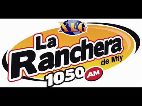 XEG-AM, La Ranchera de Monterrey 1050 Khz, Monterrey, Nuevo León (Grabado en CDMX)