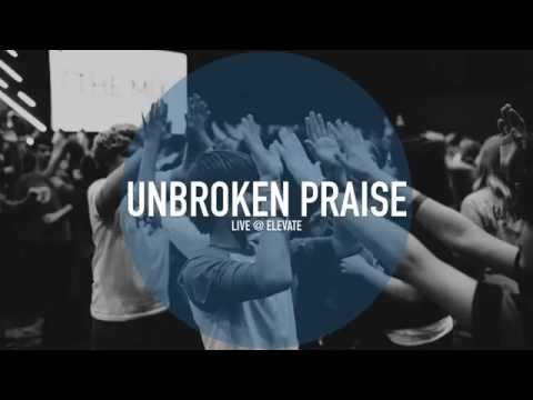Unbroken Praise (Live at Elevate)