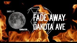 Dakota Ave - Fade Away (Official Lyric Video)