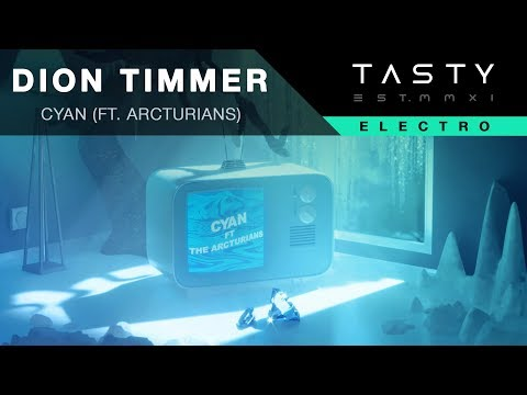 Dion Timmer - Cyan (ft. Arcturians)