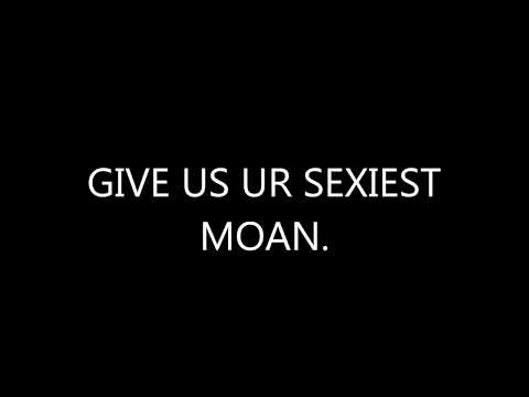 KANRA, GIVE US YOUR SEXIEST MOAN.