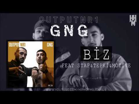 GNG - Biz ft. Stap&Tepki&Motive (Output Nr1)