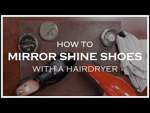 How To Mirror Shine Shoes With A Hairdryer | Kirby Allison