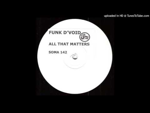 funk d'void - all that matters (slowed)