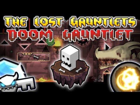 Geometry Dash 2.11 - Doom Gauntlet - The Lost Gauntlets