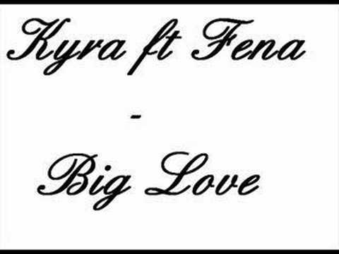 BiG LoVe MaMa By Kyra ft Fena