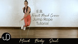 *E.B (FRONT BACK CROSS) JUMP ROPE TUTORIAL* Watch Janine Delaney's EB Jump Rope Tutorial